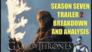 Game of Thrones Season 7 Trailer 2 Breakdown and Analysis