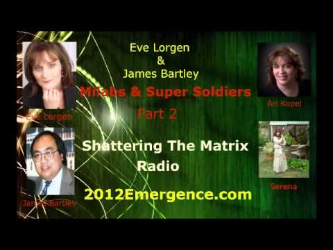 Eve Lorgen, James Bartley, Reptilians, Aliens, Military, Avatars, Milabs and Supersoldiers part2