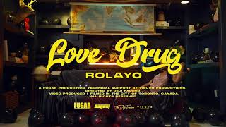 Rolayo- Love Drug [Official Music Video]