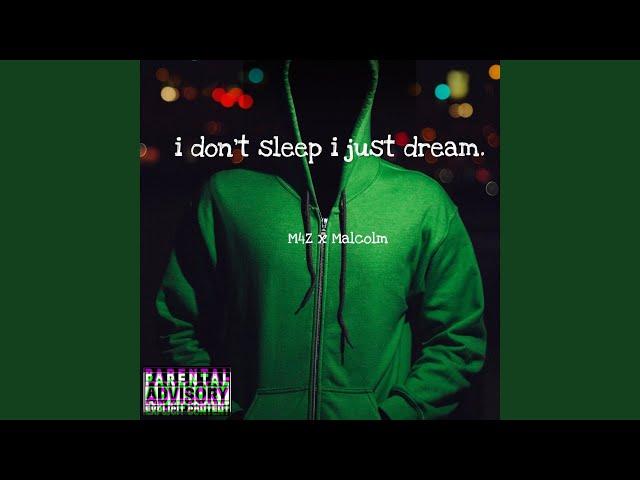 I Dont Sleep I Just Dream M4z Malcolm Shazam