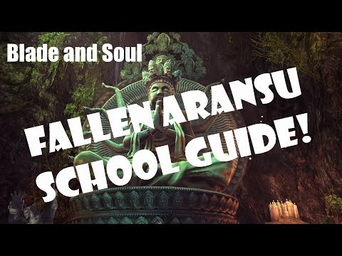[Blade and Soul] Fallen Aransu School Guide! (FAS)