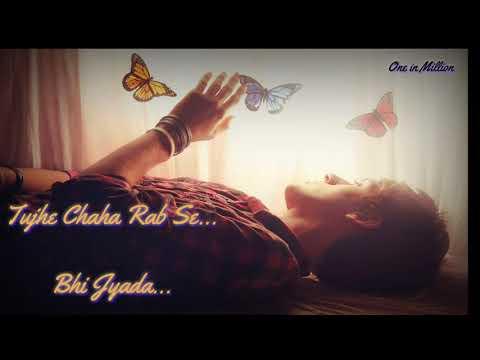 tujhe-chaha-rab-se-bhi-jyada---breakup-dairy- -sad-status-videos- -oneinmillion- 