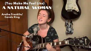 (You Make Me Feel Like) A Natural Woman - Aretha Franklin/Carole King (cover)