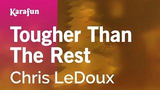 Karaoke Tougher Than The Rest - Chris LeDoux *