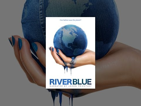 RiverBlue: Can Fashion Save the Planet?