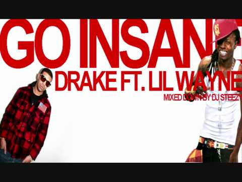 Lil Wayne Drake - Go Insane ***NEW***