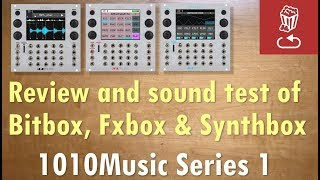 1010Music Series 1 Eurorack Powerhouse: Review+sound test for Bitbox, Fxbox and Synthbox