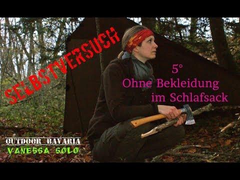 Vanessa Solo Bushcraft-Tour - Das 5° Experiment - Ohne Bekleidung im Schlafsack Teil I