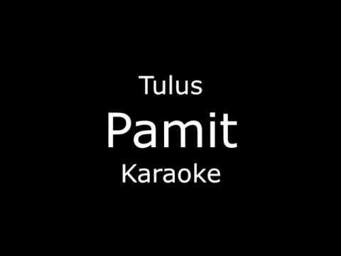 Tulus - Pamit (karaoke/lirik)