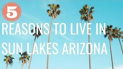 5 Reasons to Live in Sun Lakes Arizona | Active Adult Retirement Community