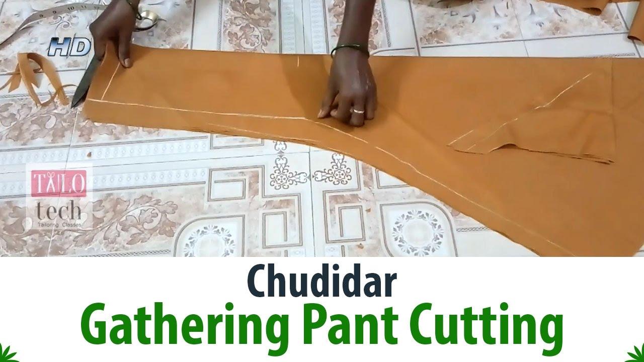 Chudidar Gathering Pant Cutting Tutorial With Measurement ...
