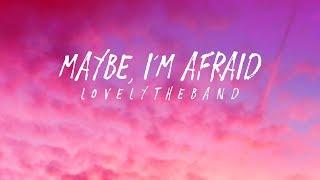 Lovelytheband - Maybe, I'm Afraid (Lyrics) Video