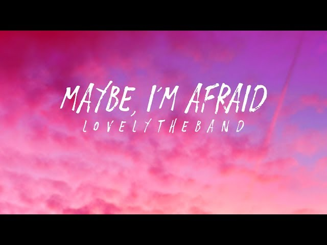 Lovelytheband - Maybe, Im Afraid (Lyrics)