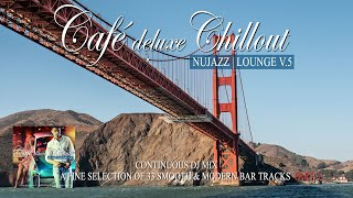 Café Deluxe Chill Out Nu Jazz | Lounge Vol.5 Part 3 (Smooth & Modern Bar Tracks) Mix Tape