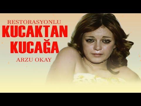 Kucaktan Kucağa - Türk Filmi - Arzu Okay