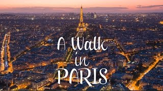 A Walk in Paris - Timelapse project, France  | Париж, Франция. Достопримечательности Парижа.