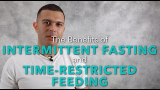 The benefits of intermittent fasting and time-restricted feeding