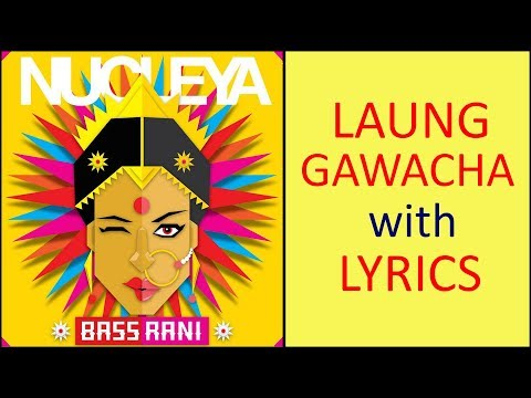 Laung Gawacha Ft Avneet Khurmi with LYRICS | NUCLEYA | BASS RANI | Full Album