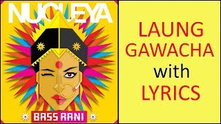 laung gawacha ft avneet khurmi with lyrics nucleya bass rani full album
