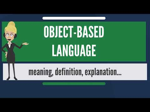 What is OBJECT-BASED LANGUAGE? What does OBJECT-BASED LANGUAGE mean?