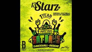 13 Starz - Dancehall Selection 1 Hosted by Conkarah B Face Preview 2013