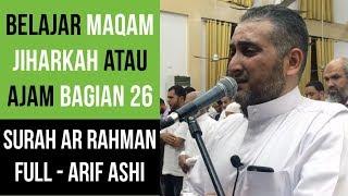 Maqam Jiharkah Ajam 26 Surah Ar Rahman Arif Ashi