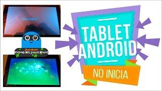 Tablet se queda en logo ANDROID [SOLUCIÓN 2017] Como arreglar tablet CHINA que NO ARRANCA