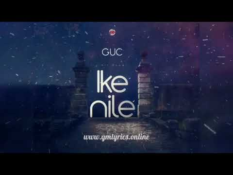 guc---ike-nile-||-new-audio-release-2020