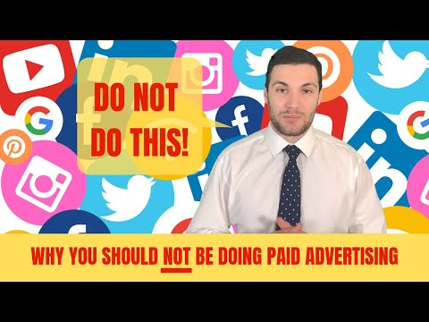 Do Not Do Paid Advertising, Google ads or Facebook ads!