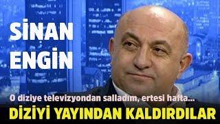Sinan Engin: O diziye televizyondan salladım, ertesi hafta kaldırıldı