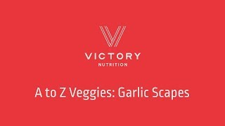 A to Z Veggies - Garlic Scapes