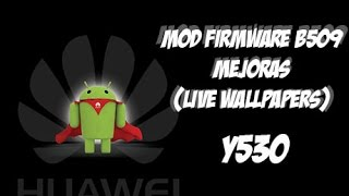 REVIEW Mod Firmware B509  !!!! MEJORAS¡¡¡¡    (Live Wallpapers)