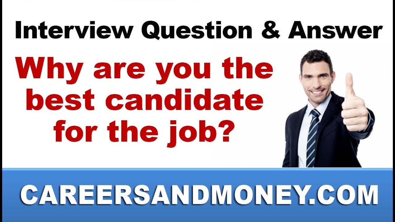 interview question and answer why are you the best candidate for the job youtube