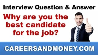 Interview Question and Answer – Why are you the best candidate for the job?