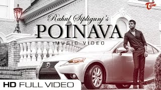 POINAVA | Official Music Video | Rahul Sipligunj | Maddy Mchugh - TeluguOne