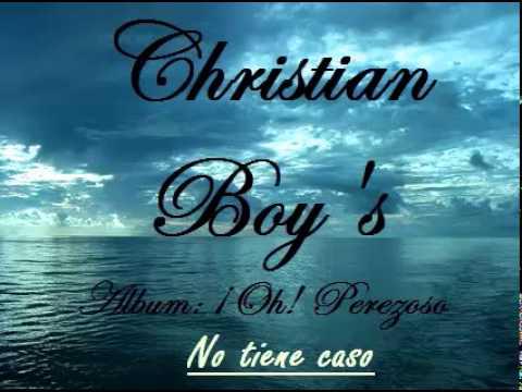 Christian Boy's - Álbum: Oh perezoso