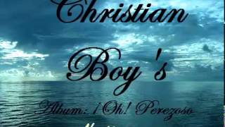 Christian Boy's - Álbum: Oh perezoso