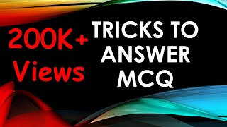 Tricks To Answer MCQ Using Scientific Methods
