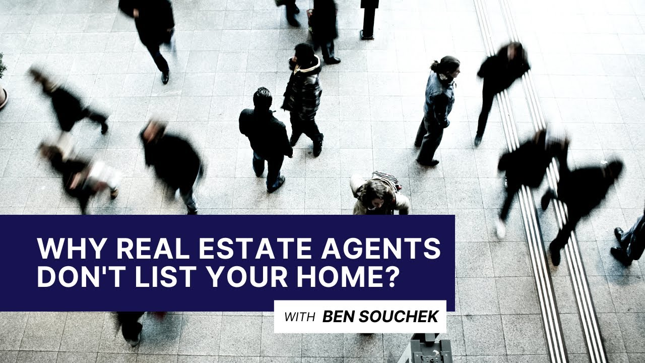 Why Do Real Estate Agents NOT Want to List Your House?