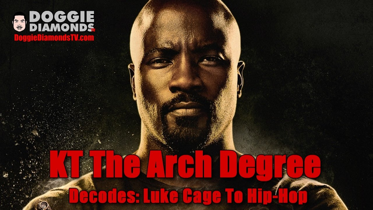 KT The Arch Degree Decodes Luke Cage To Hip-Hop