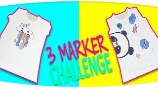 3 Marker Challenge ve Tişört Boyamak | DIY | 3 MARKER WITH SHIRT PAINT CHALLENGE