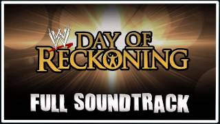 WWE Day of Reckoning - Full Soundtrack