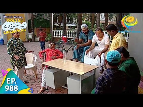 Taarak Mehta Ka Ooltah Chashmah - Episode 988 - Full Episode