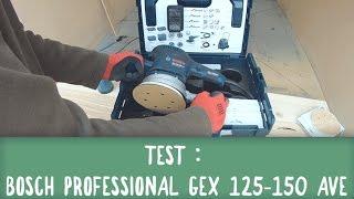 TEST Bosch Professional GEX 125-150 AVE / DIYBOIS