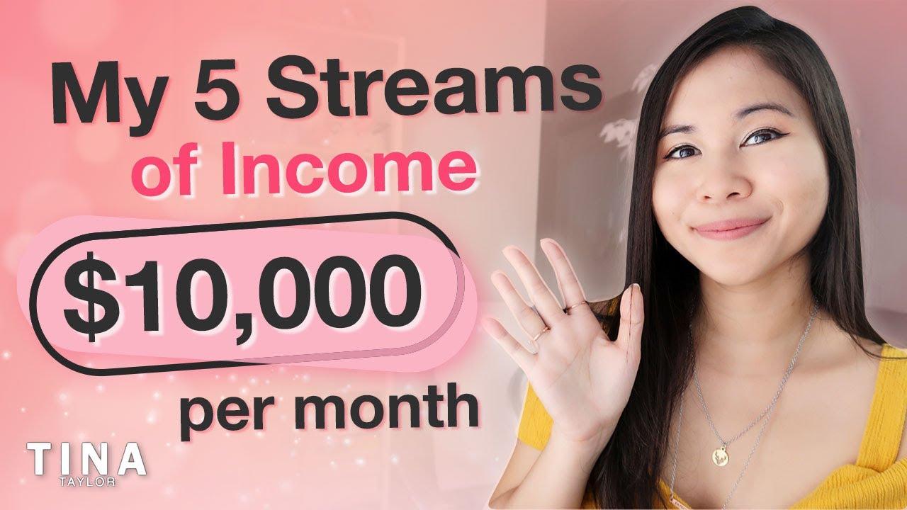 My 5 Streams of Income that make $10,000/mo   Tina Taylor