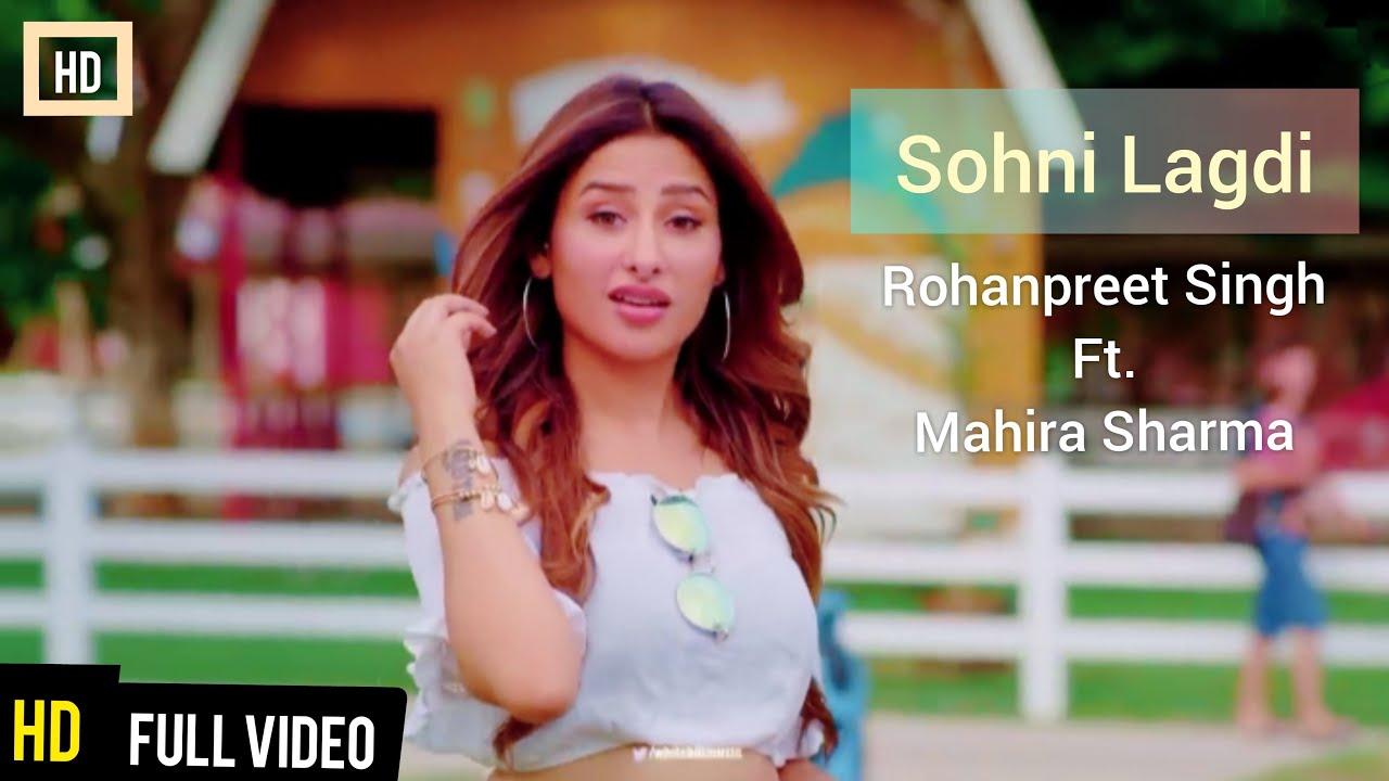 Sohni Lagdi (Full Video Song) Mahira Sharma | Rohanpreet Singh | Latest Punjabi Songs 2020 | Punjabi