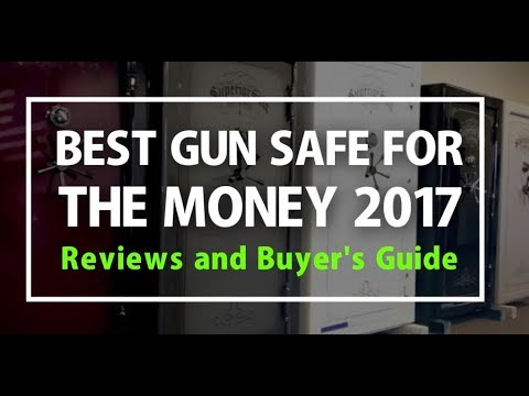 Best Gun Safe for the Money 2017 - Reviews and Buyer's Guide