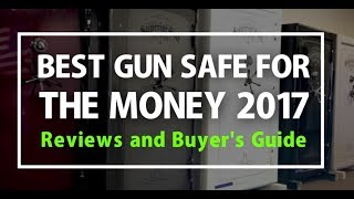 Best Gun Safe for the Money 2018 - Reviews and Buyer