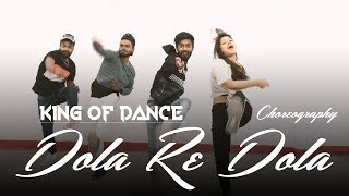 Dola Re Dola - Dance Choreography | KING OF DANCE