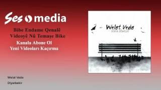 Welat Veda - Diyarbekir Video
